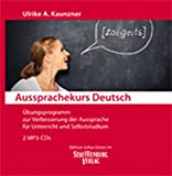 Aussprachekurs Deutsch: Übungsprogramm zur Verbesserung der Aussprache für Unterricht und Selbststudium. 2 MP3-CDs