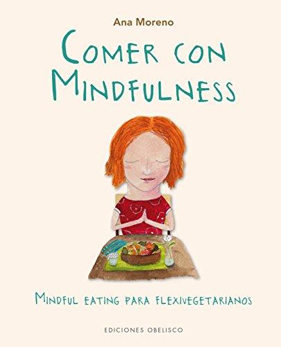 Comer con Mindfulness (SALUD Y VIDA NATURAL)
