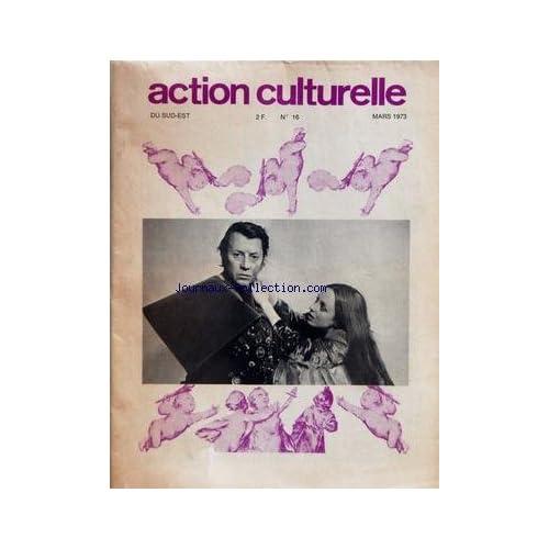 ACTION CULTURELLE DU SUD EST [No 16] du 01/03/1973 - MAIGRIR SANS REGIME - SANTE - ENFANTS - LES VOYAGES CA LES FAIT GRANDIR - CUISINE - PAQUES