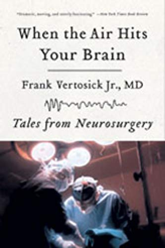 When the Air Hits Your Brain: Tales of Neurosurgery: Tales from Neurosurgery por Frank Vertosick