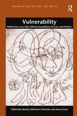 vulnerability-reflections-on-a-new-ethical-foundation-for-law-and-politics-by-author-professor-marth
