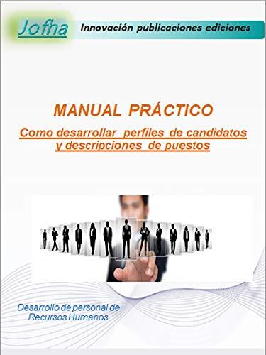 COMO DESARROLLAR  PERFILES Y DESCRIPCIONES DE PUESTOS por Jose Filiberto Hernandez Acosta