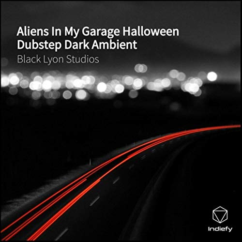 Aliens In My Garage Halloween Dubstep Dark Ambient