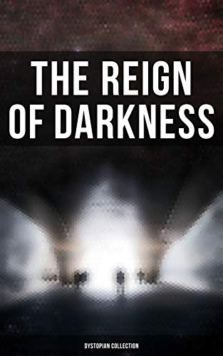 The Reign of Darkness (Dystopian Collection) (English Edition)