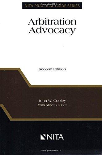 Arbitration Advocacy (Nita Practical Guide - Trial Nita Advocacy