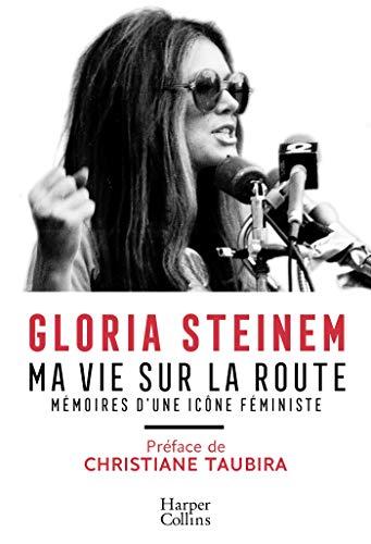 Ma vie sur la route: Mémoires d'une icône féministe