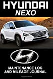Hyundai NEXO: Maintenance Log and Mileage Journal - Composition Notebook, 150 pages