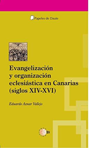 Evangelización y organización eclesiástica en canarias (siglos XIV-XVI) (Papeles de Daute)