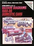 Chilton's Guide to Vacuum Diagrams 1980-86 Domestic Cars: Vacuum Diagrams for 1980-86 Domestic Cars