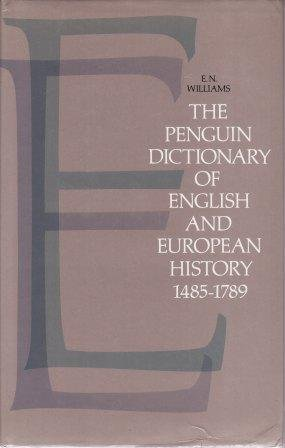 The Penguin Dictionary of English and European History 1485-1789