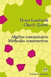 Algèbre commutative : Méthodes constructives