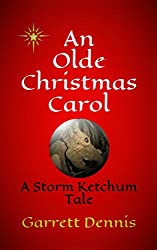 AN OLDE CHRISTMAS CAROL: A Storm Ketchum Tale (Storm Ketchum Tales Book 1) (English Edition)