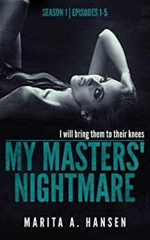 My Masters' Nightmare Season 1, Episodes 1 - 5 (The My Masters' Nightmare Collection) (English Edition) di [Hansen, Marita A.]
