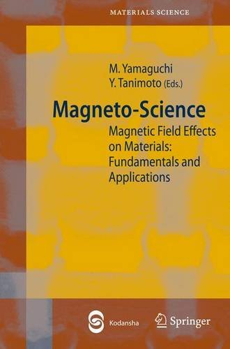 Magneto-Science: Magnetic Field Effects on Materials: Fundamentals and Applications (Springer Series in Materials Science)