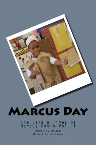 Marcus Day: The life and times of Marcus Davis: Volume 1