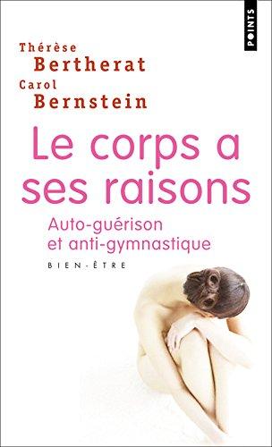Le Corps a Ses Raisons/Auto-Guerison Et Anti-Gymnastique