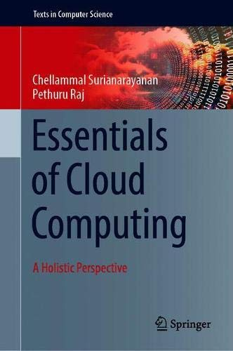 Essentials of Cloud Computing: A Holistic Perspective (Texts in Computer Science)