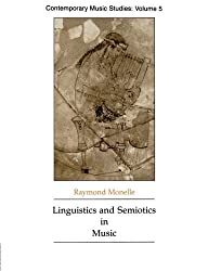 Linguistics and Semiotics in Music (Contemporary Music Studies ; V. 5)