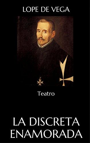 La Discreta Enamorada: Teatro por Lope De Vega