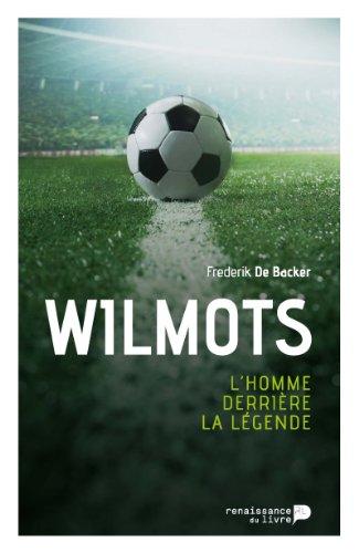 Wilmots: L'homme derrière la légende (SOCIETE)