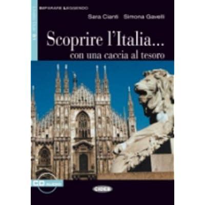 Scoprire l'Italia : .. con una caccia al tesoro. Libro + CD audio. Elementare