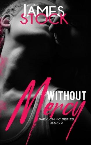 Without Mercy: Volume 2 (Babylon MC)