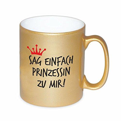 Goldene Tasse 'Sag einfach Prinzessin zu mir' Kaffeetasse Kaffeebecher Geburtstagsgeschenk...