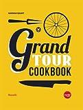 Telecharger Livres Grand Tour Cookbook (PDF,EPUB,MOBI) gratuits en Francaise