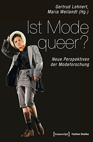 Lehnert, Gertrud / Weilandt, Maria - Ist Mode queer?: Neue Perspektiven der Modeforschung