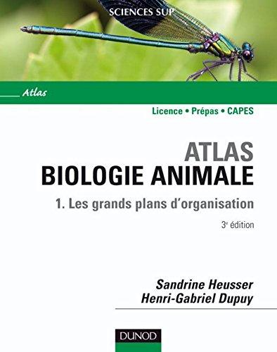 Atlas de biologie animale - Tome 1 - 3e éd. : Les grands plans d'organisation