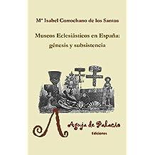 Museos eclesiásticos en España: génesis y subsistencia (Studiolo)