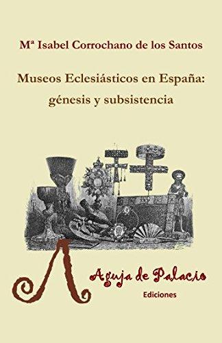 Museos eclesiásticos en España: génesis y subsistencia (Studiolo) por María Isabel Corrochano de los Santos