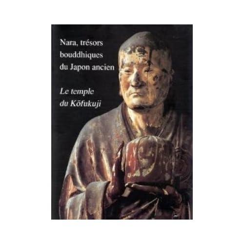 Nara, trésors bouddhiques du Japon ancien : le temple du Kôfukuji, exposition, Galeries nationales du Grand palais, Paris, 20 sept - 6 déc 1996