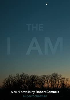 The I AM (A Novella) by [Samuels, Robert]