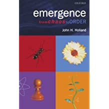 Emergence: From Chaos to Order by John H. Holland (2000-03-31)