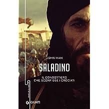 Saladino: Il condottiero che sconfisse i crociati (Italian Edition)