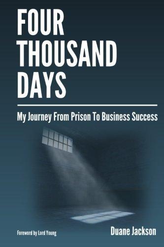 Preisvergleich Produktbild Four Thousand Days: My Journey From Prison To Business Success by Duane Jackson (2015-04-07)