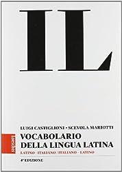 Il Vocabolario della Lingua Latina. Latino - Italiano/Italiano - Latino. 4ª Edizione in brossura. Senza CD