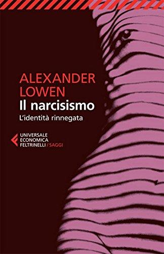 Il narcisismo: L'identità rinnegata (Universale economica. Saggi)