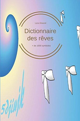 Dictionnaire des rêves: + de 1000 symboles par Lara Doucet