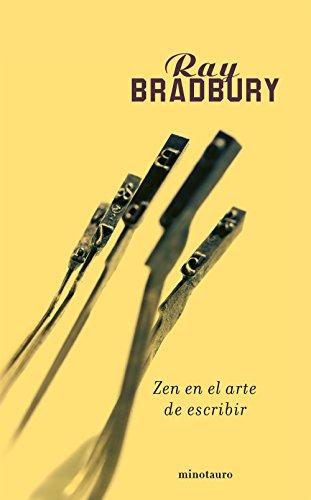 Zen en el arte de escribir (Biblioteca Ray Bradbury) por Ray Bradbury
