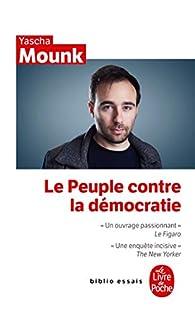 Le peuple contre la démocratie par Yascha Mounk