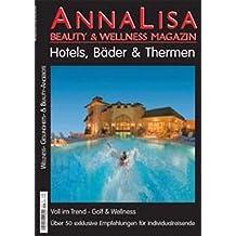AnnaLisa Beauty & Wellness Magazin: Voll im Trend - Golf & Wellness. Über 50 exklusive Empfehlungen für Individualreisende