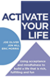 ACTivate Your Life: Using acceptance and mindfulness to build a life that is rich, fulfilling and fun (Dark-Hunter World) (English Edition)