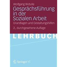 Gesprächsführung in der Sozialen Arbeit: Grundlagen und Gestaltungshilfen (German Edition), 2. Durchgesehene Auflage