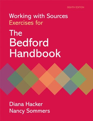Working with Sources: Exercises for The Bedford Handbook by Diana Hacker (2010-01-28)