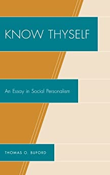 know thyself essay Fall2010 33 know thyself: the importance of humanism in education views on learning and teaching a basic assumption.