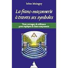Coffret la Franc Maçonnerie a Travers Ses Symboles