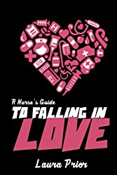 A Nurse's Guide to Falling in Love