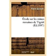 Etude Sur les Ruines Romaines de Tigzirt (Histoire)